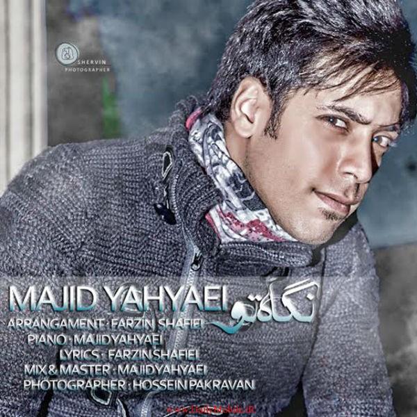 Majid Yahyaei - Negahe To