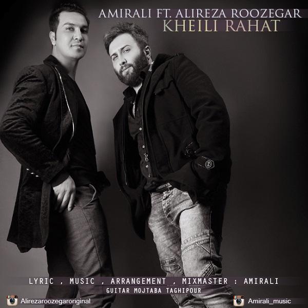Amir Ali Ft. Alireza Roozegar - Kheili Rahat