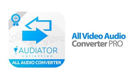 تبدیل فرمت های صوتی و تصویری در اندروید All Video Audio Converter PRO