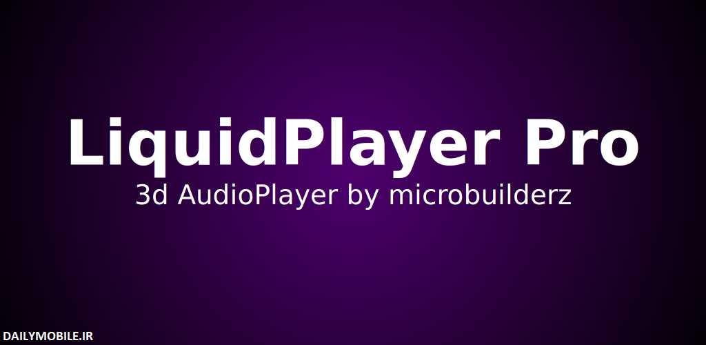 دانلود موزیک پلیر جدید و شیک برای اندروید LiquidPlayer Pro